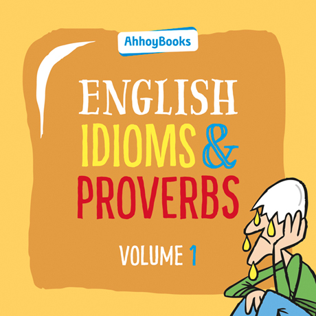 Help Us Make It Happen: Idioms & Proverbs by AhhoyBooks